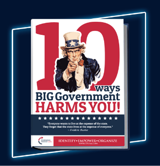 10 WAYS BIG GOVERNMENT HARMS YOU!
